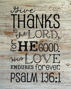 Give thanks to the Lord for Hie is good