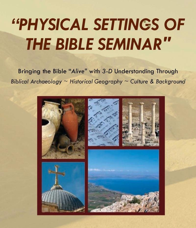 """Physical Settings of the Bible"" Church Seminar"